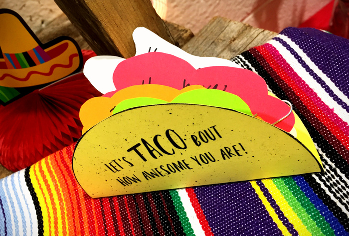 Taco Bout being AWESOME!